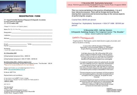 REGISTRATION FORM 31 st Annual Scientific Meeting of Singapore Orthopaedic Association Grand Copthorne Waterfront 12 – 15 November 2008 (Please fill in.
