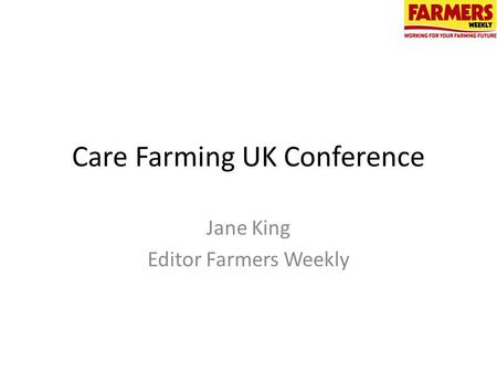 Care Farming UK Conference Jane King Editor Farmers Weekly.