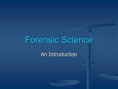 Forensic Science An Introduction. What is forensic science? Science applied to the law or in a legal arena Science applied to the law or in a legal arena.