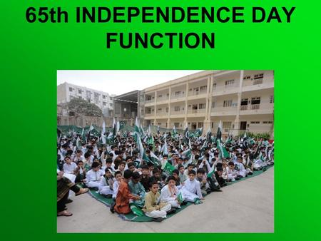 64th INDEPENDENCE DAY FUNCTION 65th INDEPENDENCE DAY FUNCTION.