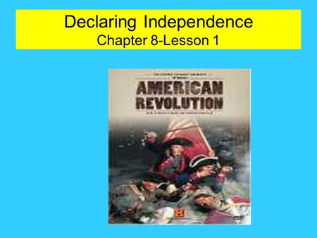 Declaring Independence Chapter 8-Lesson 1. What is the birth certificate of our country called?