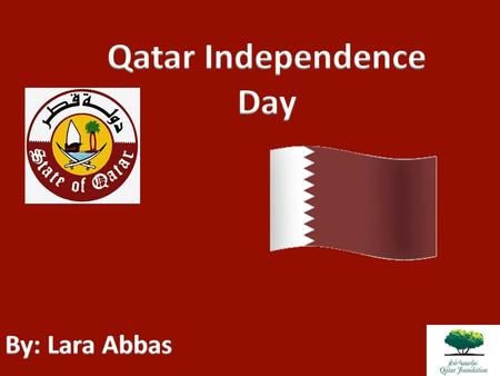 What Is Qatar Independent Day ? Qatar Independence Day is the day when Qatar became a separate country.