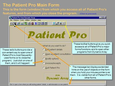 The Patient Pro Main Form This is the form (window) from which you access all of Patient Pro's features, and from which you close the program. The message.