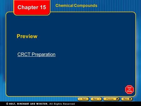 < BackNext >PreviewMain Chemical Compounds Preview Chapter 15 CRCT Preparation.