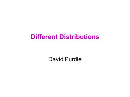 Different Distributions David Purdie. Topics Application of GEE to: Binary outcomes: – logistic regression Events over time (rate): –Poisson regression.