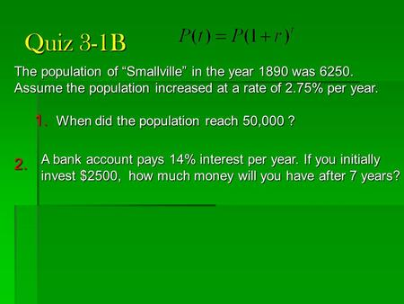 Quiz 3-1B 1. When did the population reach 50,000 ? 2.