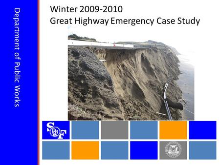 Department of Public Works Winter 2009-2010 Great Highway Emergency Case Study.