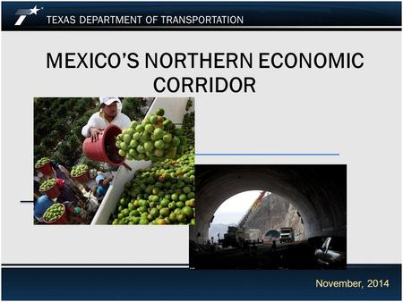 MEXICO'S NORTHERN ECONOMIC CORRIDOR November, 2014.