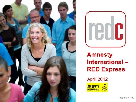 (1)(1) Amnesty International – RED Express Job No: 11312 April 2012.