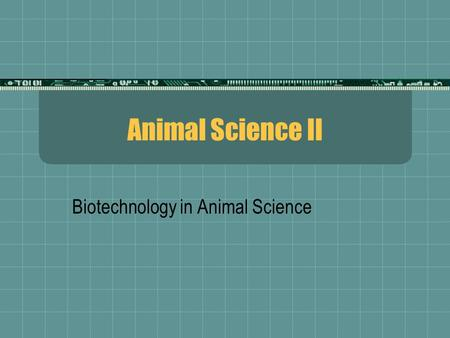 Biotechnology in Animal Science