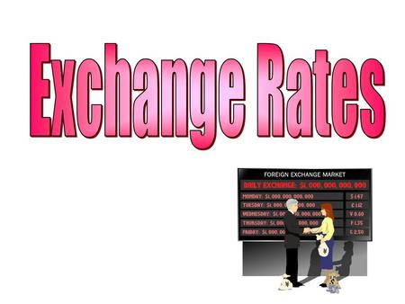 What are exchange rates? An exchange rate is the price of one countries currency in relation to that of another. e.g. £1 = $1.6