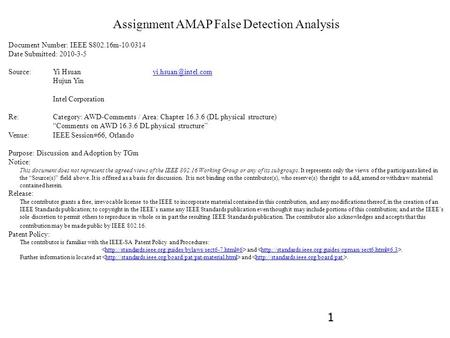 1 Assignment AMAP False Detection Analysis Document Number: IEEE S802.16m-10/0314 Date Submitted: 2010-3-5 Source: Yi