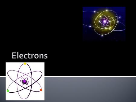 Electrons.