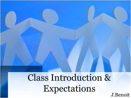 Class Introduction & Expectations J.Benoit. Textbook and Resources Course Website:
