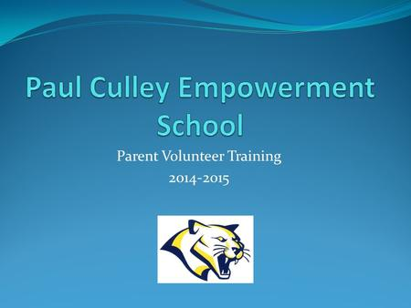 Parent Volunteer Training 2014-2015. Thank You! Research shows that when you are involved in your child's school your child learns more and achieves at.