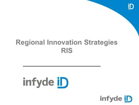 1 Regional Innovation Strategies RIS. 2 About Regional Innovation Strategies The RIS projects aimed to support regions to develop regional innovation.