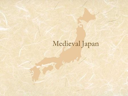 Medieval Japan 7.5.3 7.5.6 Growth of a Military Society The Big Idea Japan developed into a military society led by generals called shoguns. Main Idea.