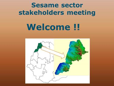 Welcome !! Sesame sector stakeholders meeting.
