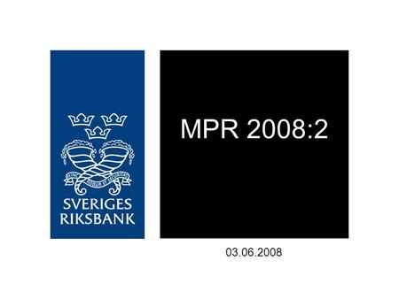 MPR 2008:2 03.06.2008. 1. Repo rate with uncertainty bands Per cent, quarterly averages Source: The Riksbank.