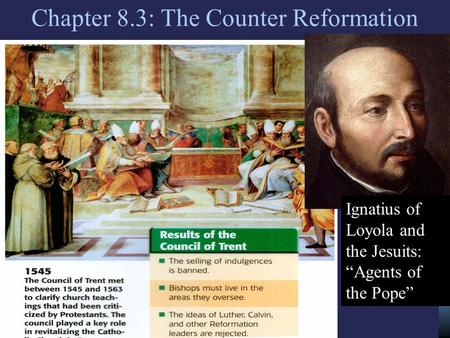 "Chapter 8.3: The Counter Reformation Ignatius of Loyola and the Jesuits: ""Agents of the Pope"""
