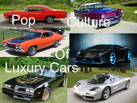 Pop Culture Of Luxury Cars.