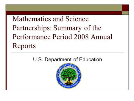 Mathematics and Science Partnerships: Summary of the Performance Period 2008 Annual Reports U.S. Department of Education.
