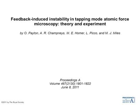 Feedback-induced instability in tapping mode atomic force microscopy: theory and experiment by O. Payton, A. R. Champneys, M. E. Homer, L. Picco, and M.