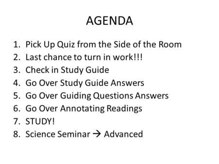 AGENDA Pick Up Quiz from the Side of the Room