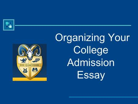 Organizing Your College Admission Essay. Outline Introductory Paragraph  Hook  Thesis statement Body Paragraphs  Transitional word/phrase  Topic sentence.