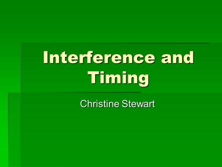 Interference and Timing Christine Stewart. Objective  The objective is to impart a basic knowledge of interference engines and timing belts.