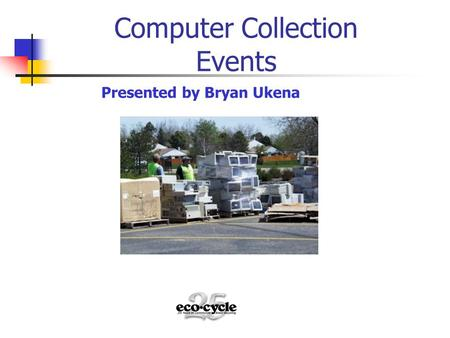 Computer Collection Events Presented by Bryan Ukena.