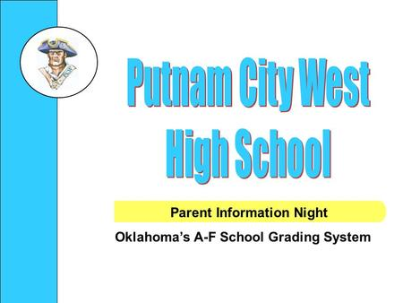 Parent Information Night Oklahoma's A-F School Grading System.