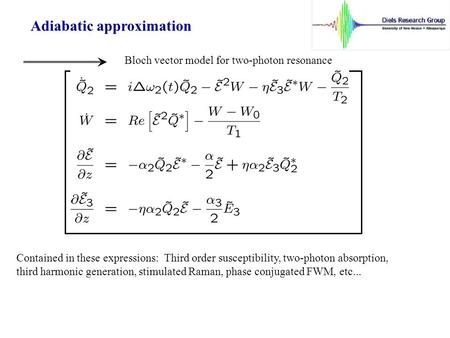 Adiabatic approximation Bloch vector model for two-photon resonance Contained in these expressions: Third order susceptibility, two-photon absorption,