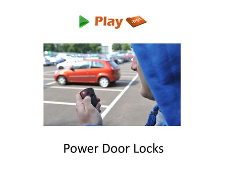 Power Door Locks. Intro Power door locks (also known as electric door locks or central locking) allow the driver or front passenger to simultaneously.
