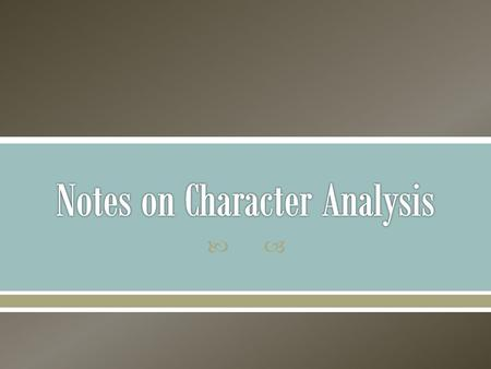 .  A character analysis is an essay in which you discuss the personality, growth, and purpose of a character within a literary work.  The thesis of.