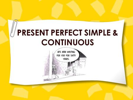 PRESENT PERFECT SIMPLE & CONTINUOUS. PRESENT PERFECT SIMPLE FORM : have / has + past participle USES : 1. LIFE EXPERIENCES (NEVER/ EVER) I've been to.