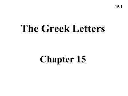 15.1 The Greek Letters Chapter 15. 15.2 Example A bank has sold for $300,000 a European call option on 100,000 shares of a nondividend paying stock S.