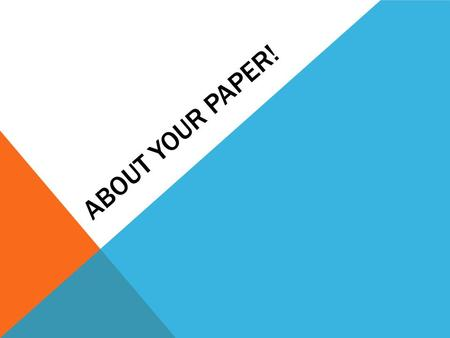 ABOUT YOUR PAPER!. JUST FOR CLARITY... Write a paper about the article you sent to Dr. Cotter for approval.