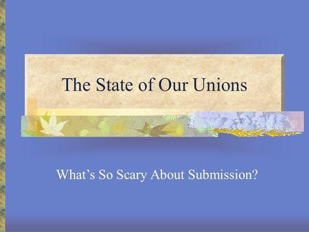 What's So Scary About Submission?