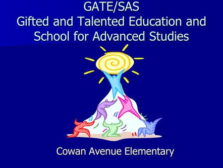 GATE/SAS Gifted and Talented Education and School for Advanced Studies Cowan Avenue Elementary.