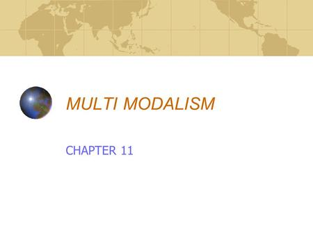 MULTI MODALISM CHAPTER 11. INTRODUCTION Multi-modalism / Combined Transport Operation: Process of operating a door-to-door/ warehouse-to-warehouse service.