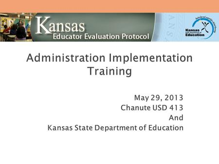 May 29, 2013 Chanute USD 413 And Kansas State Department of Education.