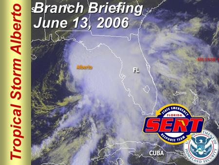 Tropical Storm Alberto Branch Briefing June 13, 2006.
