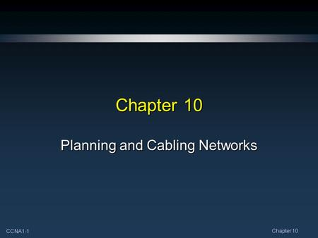 CCNA1-1 Chapter 10 Planning and Cabling Networks.