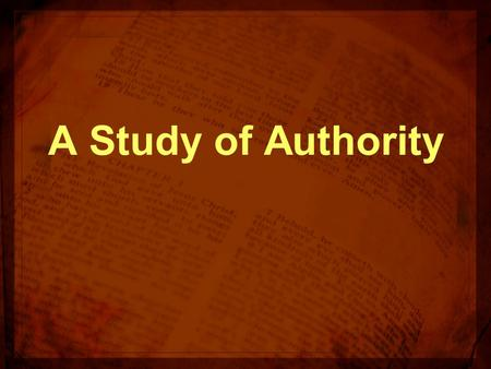 A Study of Authority. How do we distinguish between what we can and cannot do? How do we ensure that we are pleasing to God and not transgressing His.