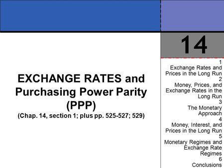 14 1 Exchange Rates and Prices in the Long Run 2 Money, Prices, and Exchange Rates in the Long Run 3 The Monetary Approach 4 Money, Interest, and Prices.