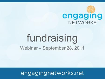 Fundraising Webinar – September 28, 2011. webinar topics basic principles gateways pages (receipting / error messages / form fields) transactional data.