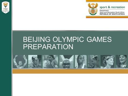 BEIJING OLYMPIC GAMES PREPARATION. ROLES AND RESPONSIBILITIES  SASCOC is responsible for Team Preparation and Presentation  SRSA:  Provides funding.
