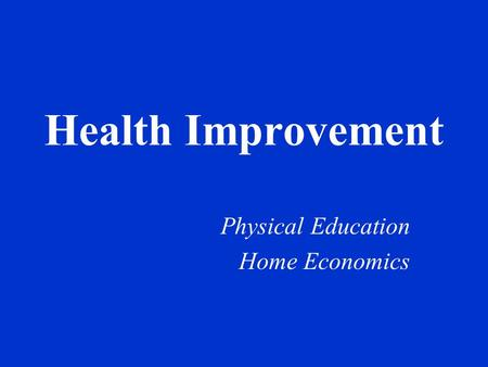 Health Improvement Physical Education Home Economics.