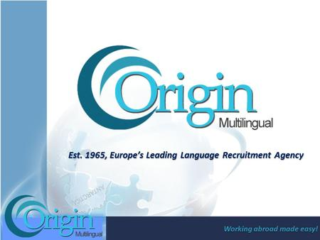 Working abroad made easy! Est. 1965, Europe's Leading Language Recruitment Agency.